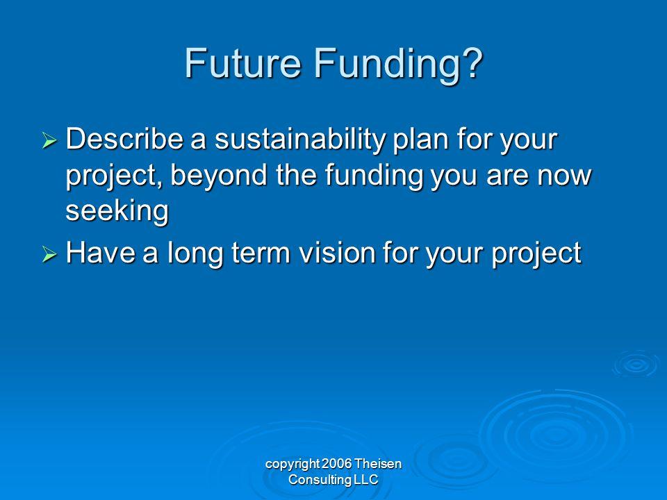 copyright 2006 Theisen Consulting LLC Future Funding.