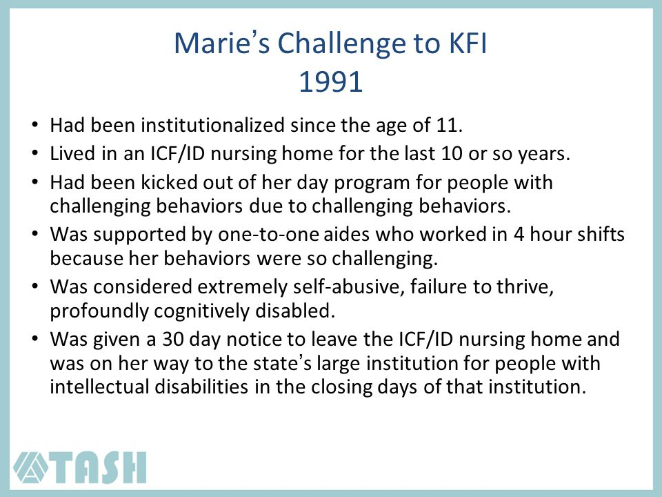 Marie's Challenge to KFI 1991 Had been institutionalized since the age of 11.
