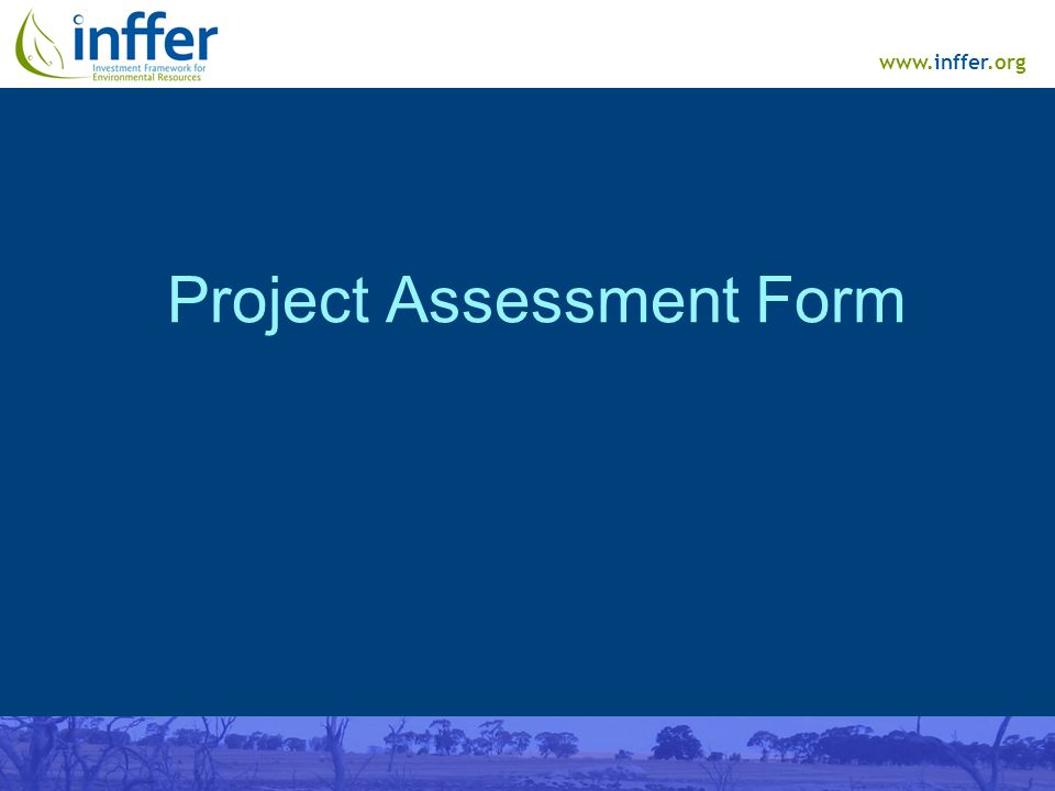 www.inffer.org Project Assessment Form