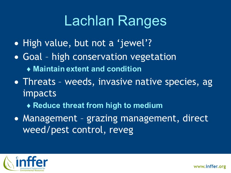 www.inffer.org Lachlan Ranges  High value, but not a 'jewel'.