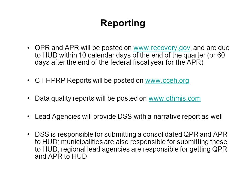 Reporting QPR and APR will be posted on www.recovery.gov, and are due to HUD within 10 calendar days of the end of the quarter (or 60 days after the e