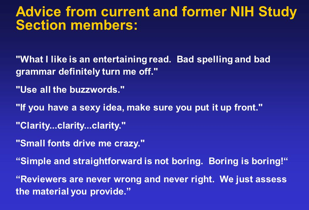 Advice from current and former NIH Study Section members: What I like is an entertaining read.