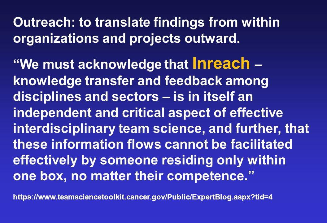 "Outreach: to translate findings from within organizations and projects outward. ""We must acknowledge that Inreach – knowledge transfer and feedback am"