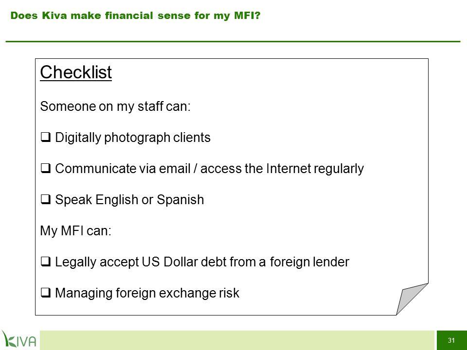 31 Does Kiva make financial sense for my MFI.