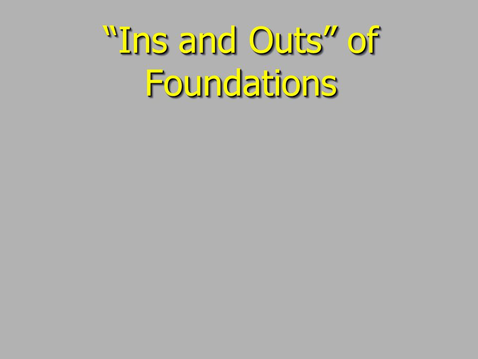 Ins and Outs of Foundations