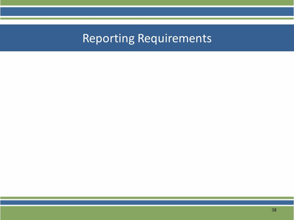 38 Reporting Requirements