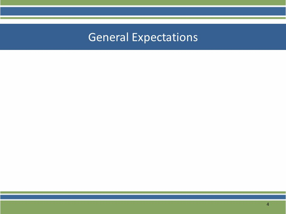 4 General Expectations