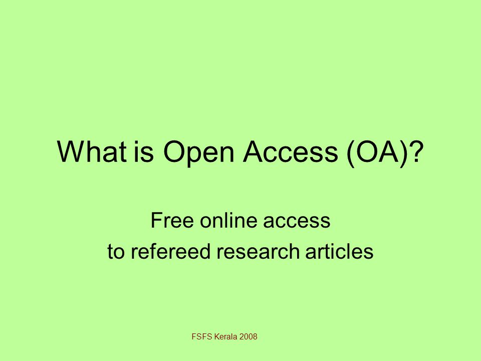 Open Access (*1) Exception-Free Creator Give-Away (Created for uptake, usage and impact alone) (*2) Peer-Revewed (*3) Published (4) Publicly Funded.