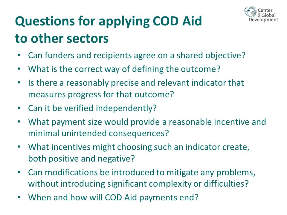 Questions for applying COD Aid to other sectors Can funders and recipients agree on a shared objective.