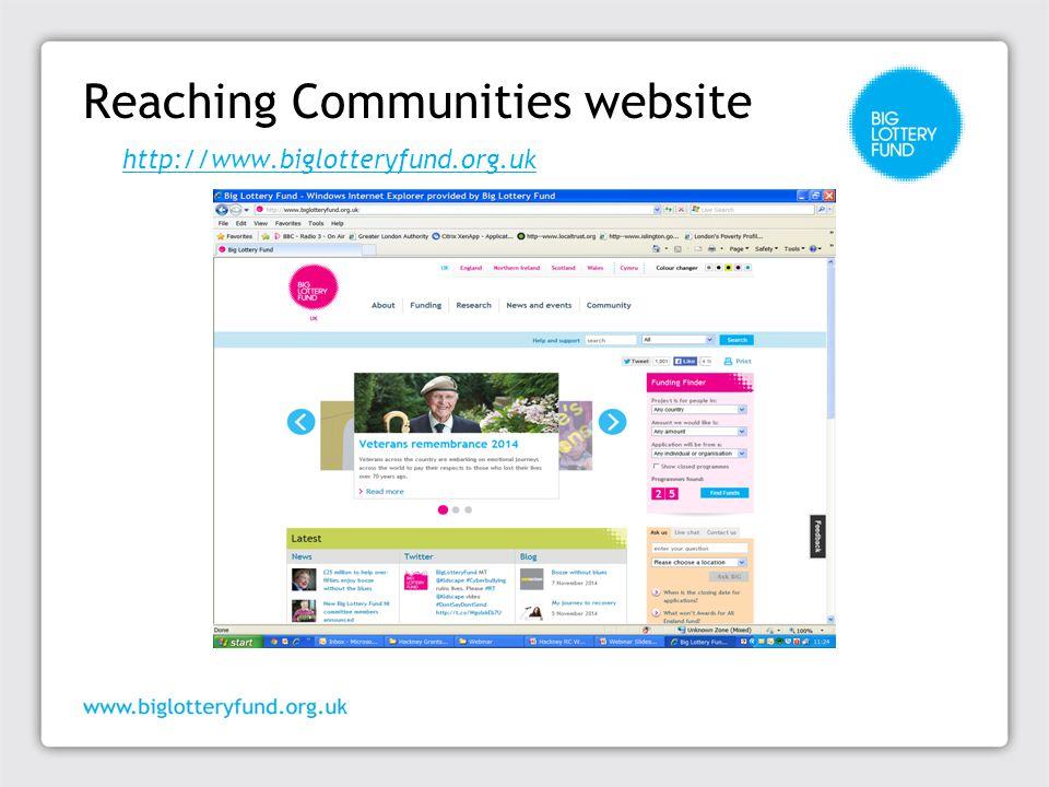 Reaching Communities website http://www.biglotteryfund.org.uk http://www.biglotteryfund.org.uk
