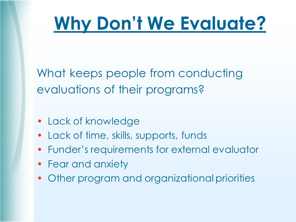 Why Don't We Evaluate.What keeps people from conducting evaluations of their programs.