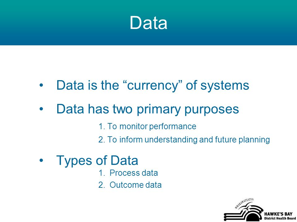 Data Data is the currency of systems Data has two primary purposes 1.