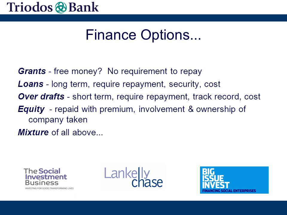 Finance Options... Grants - free money.