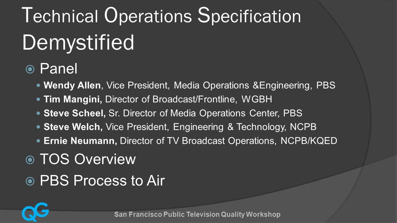 Q G TOS Overview  1970 - Interconnection System was established  Need for common operations -- led to PBS establishing technical guidelines.