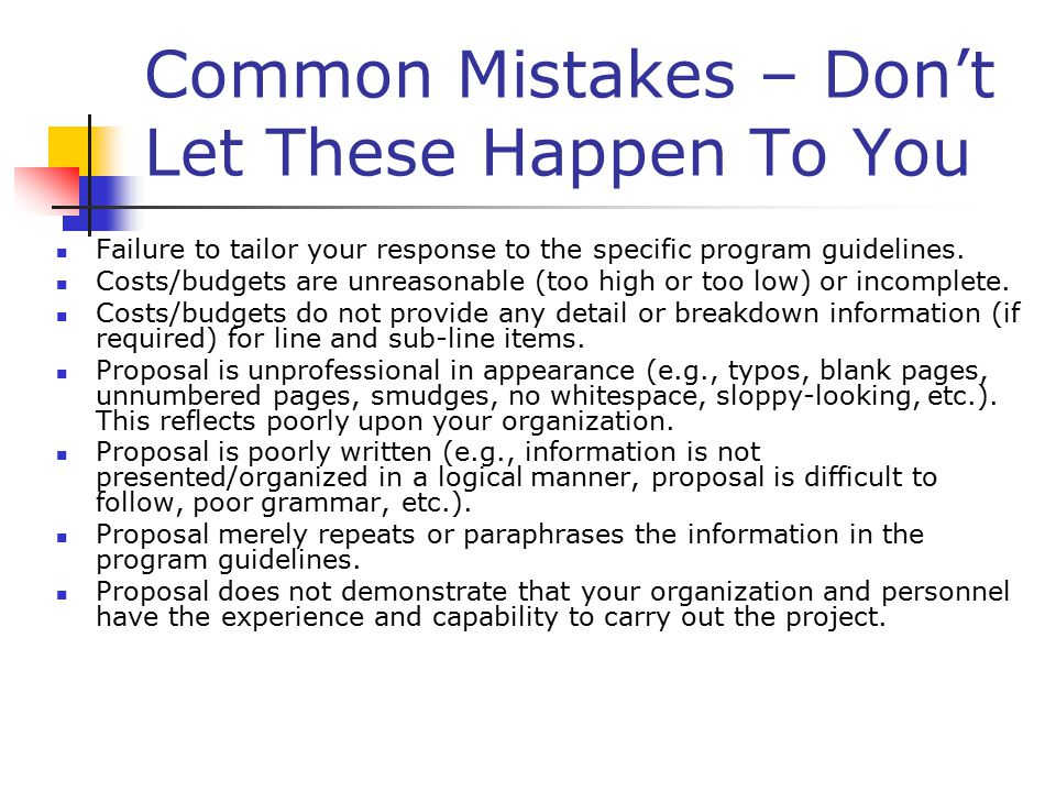 Common Mistakes – Don't Let These Happen To You Failure to tailor your response to the specific program guidelines.