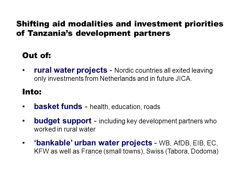 Out of: rural water projects - Nordic countries all exited leaving only investments from Netherlands and in future JICA.