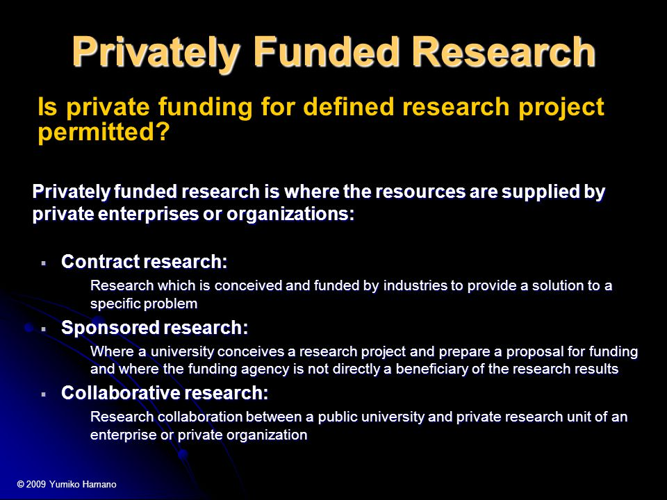 Privately Funded Research Is private funding for defined research project permitted.