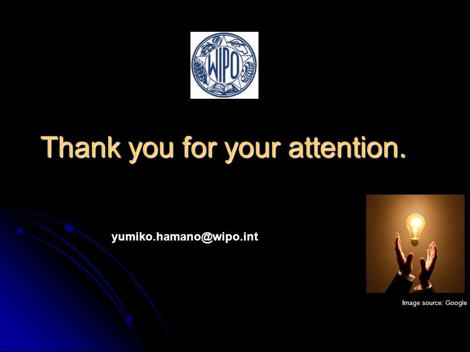 Thank you for your attention. Image source: Google yumiko.hamano@wipo.int