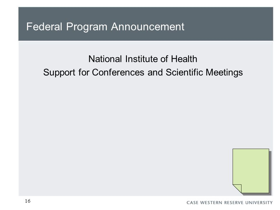 16 Federal Program Announcement National Institute of Health Support for Conferences and Scientific Meetings
