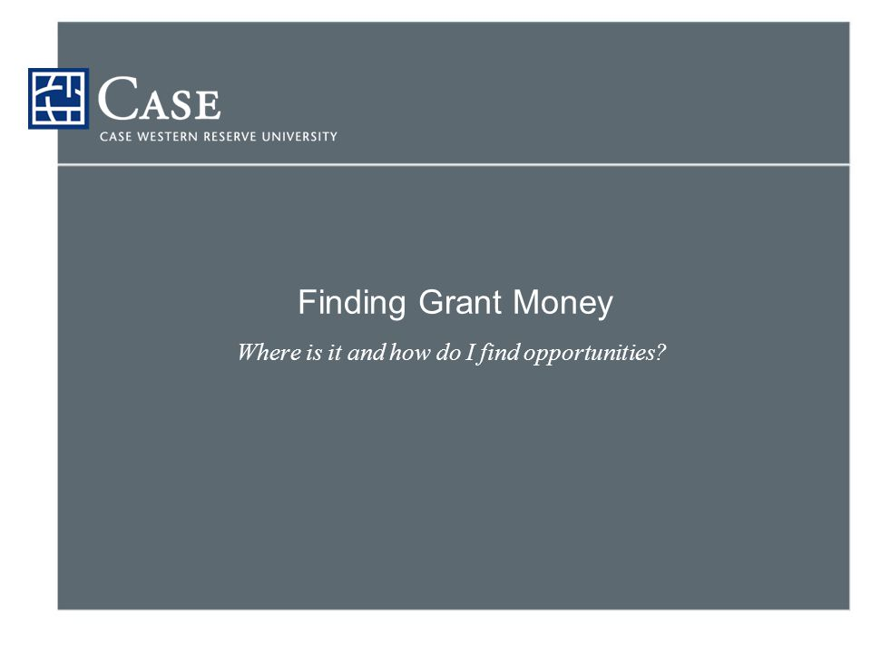 Finding Grant Money Where is it and how do I find opportunities