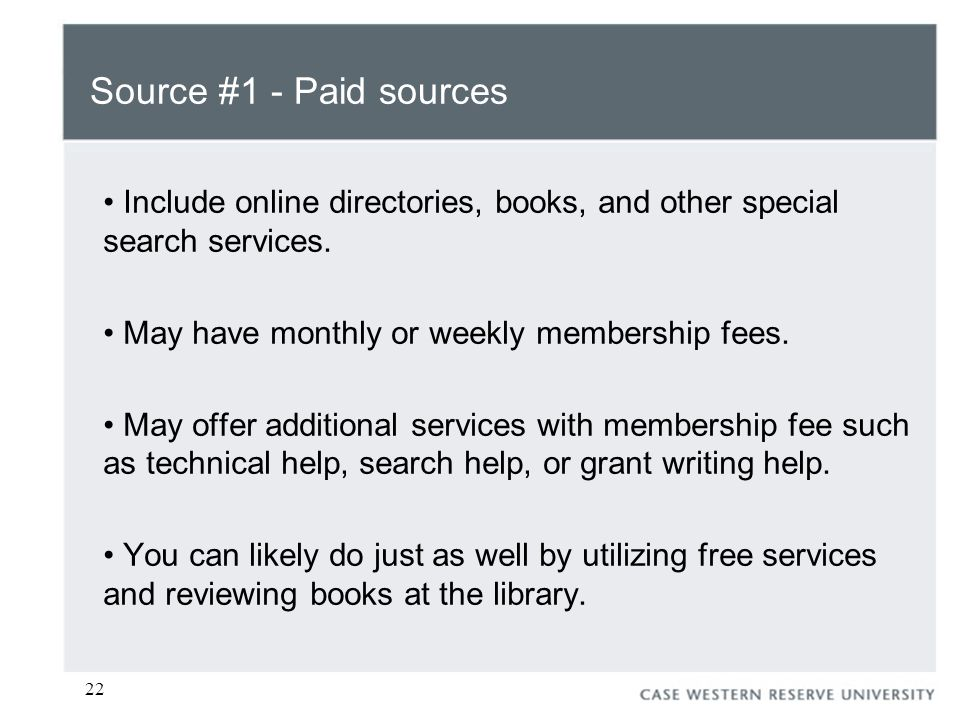 22 Source #1 - Paid sources Include online directories, books, and other special search services.