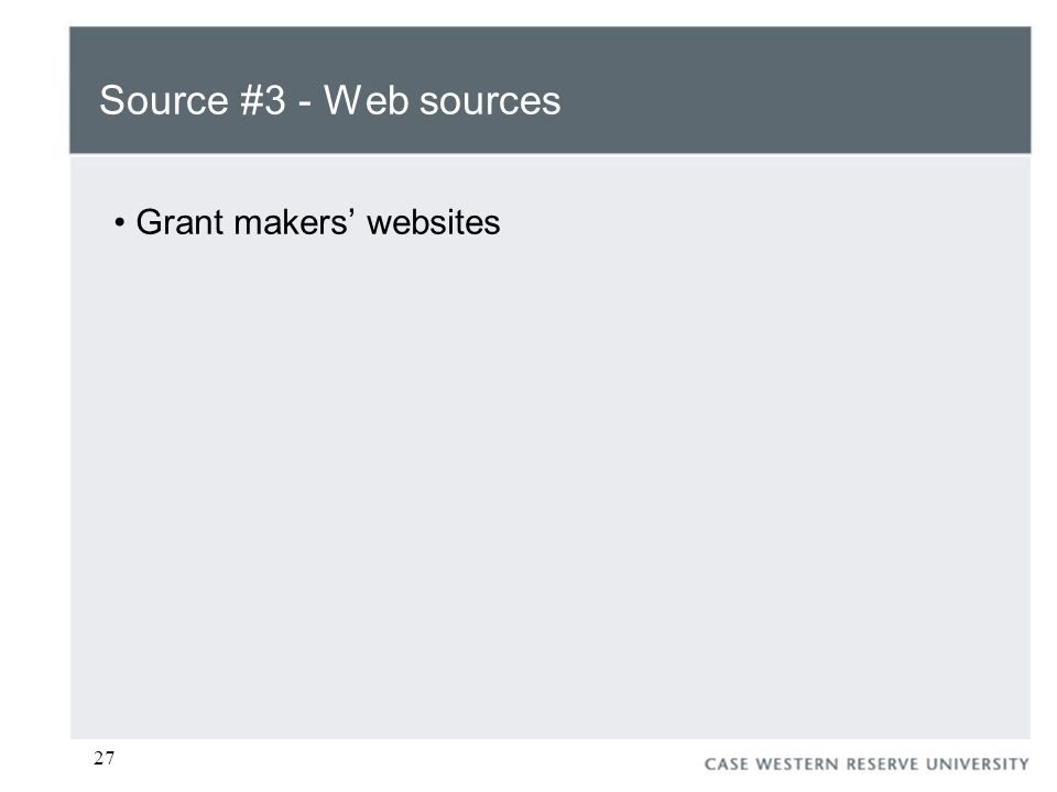 27 Source #3 - Web sources Grant makers' websites