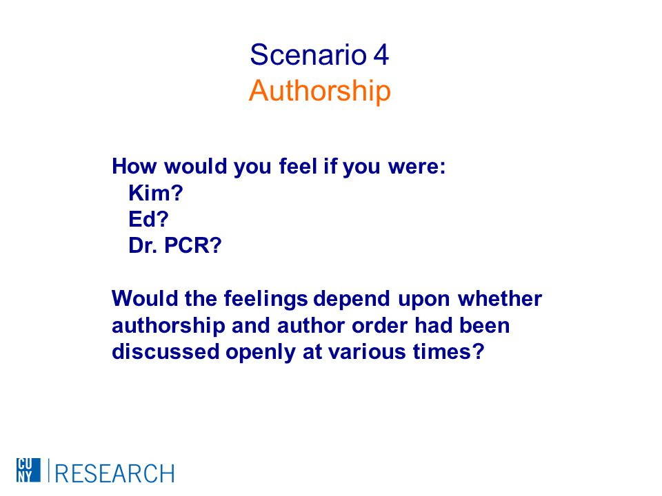 How would you feel if you were: Kim. Ed. Dr. PCR.