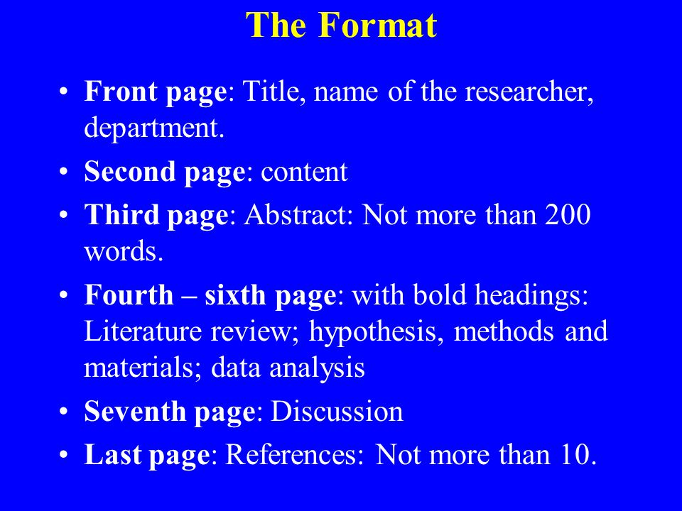 The Format Front page: Title, name of the researcher, department.