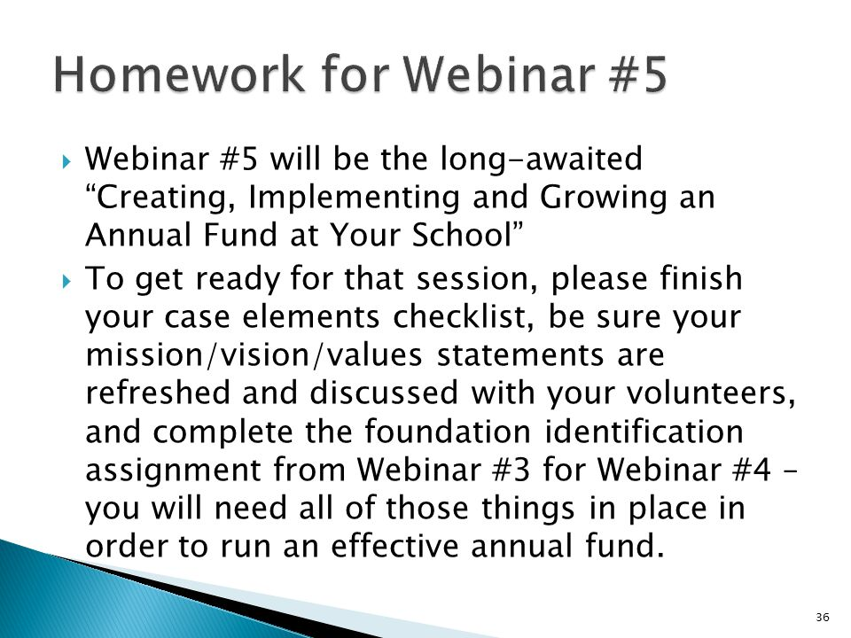 " Webinar #5 will be the long-awaited ""Creating, Implementing and Growing an Annual Fund at Your School""  To get ready for that session, please finis"