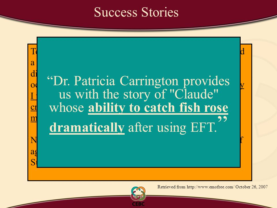 Success Stories PTSD (Post Traumatic Stress Disorder) responds surprisingly well to EFT.