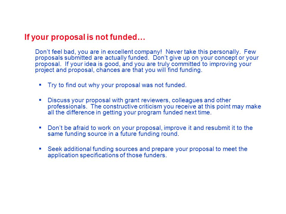 Take the Next Steps If your proposal is funded….