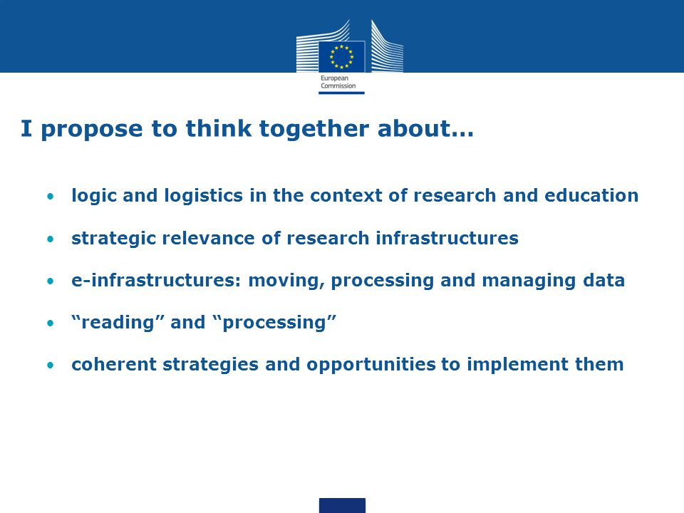 I propose to think together about… logic and logistics in the context of research and education strategic relevance of research infrastructures e-infr