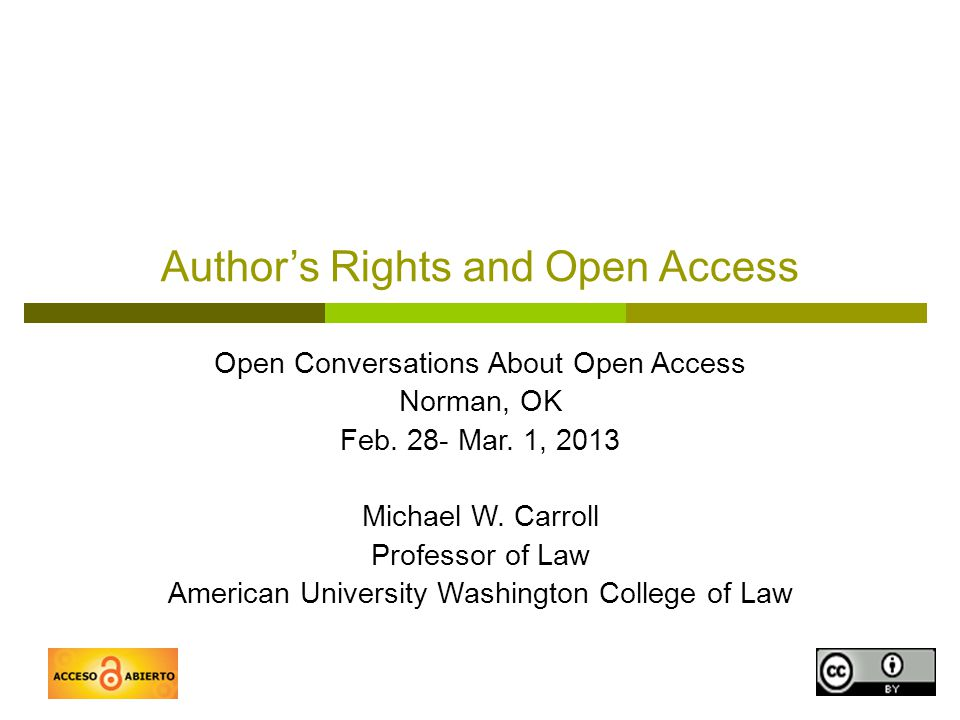 1 Author's Rights and Open Access Open Conversations About Open Access Norman, OK Feb.
