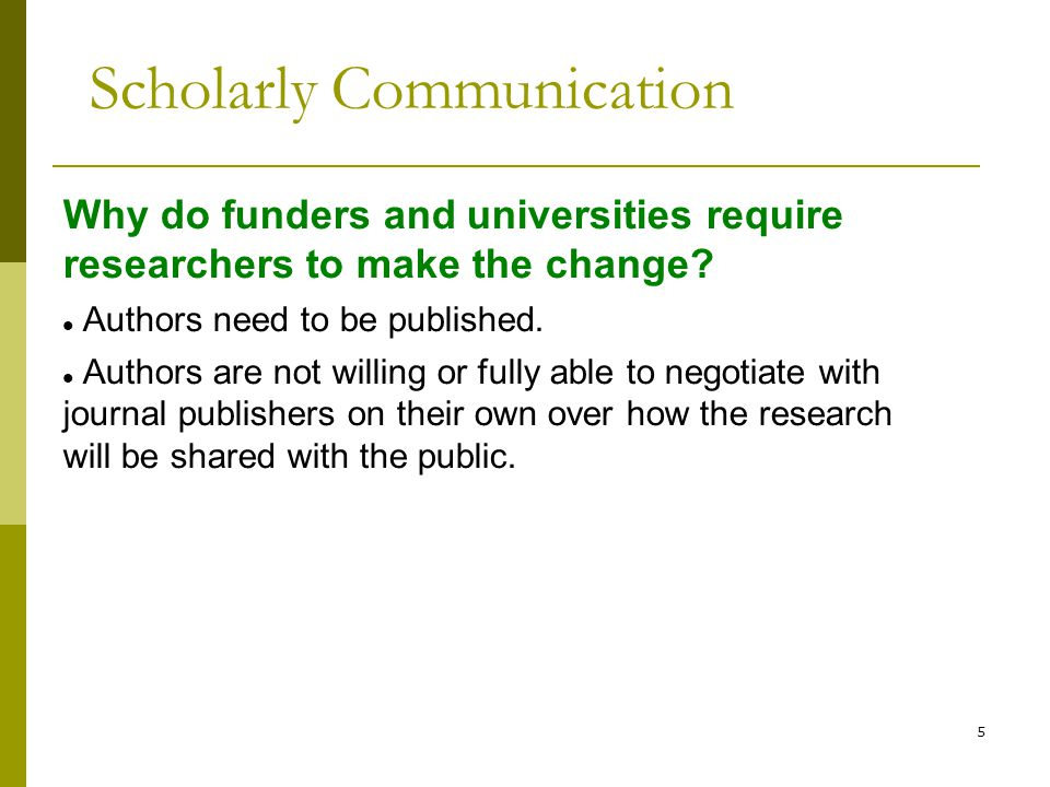 5 Why do funders and universities require researchers to make the change.