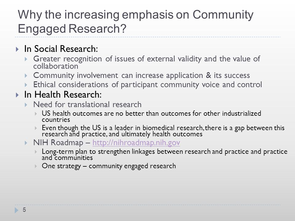 Why the increasing emphasis on Community Engaged Research.