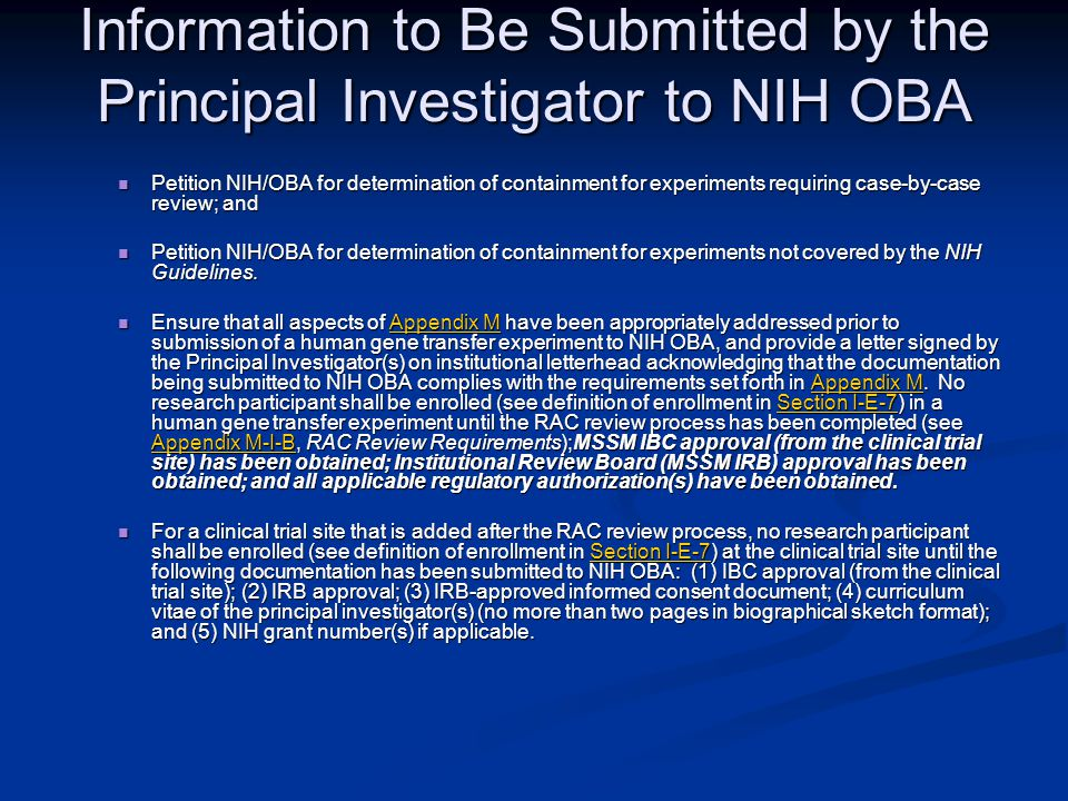 Information to Be Submitted by the Principal Investigator to NIH OBA Petition NIH/OBA for determination of containment for experiments requiring case-by-case review; and Petition NIH/OBA for determination of containment for experiments requiring case-by-case review; and Petition NIH/OBA for determination of containment for experiments not covered by the NIH Guidelines.