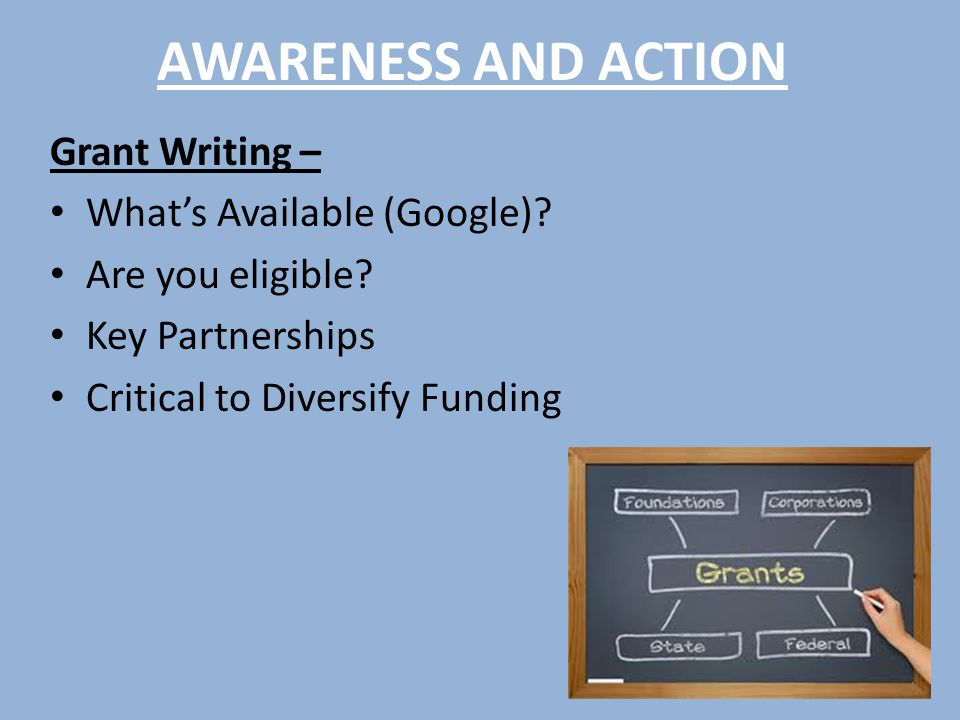 AWARENESS AND ACTION Grant Writing – What's Available (Google).