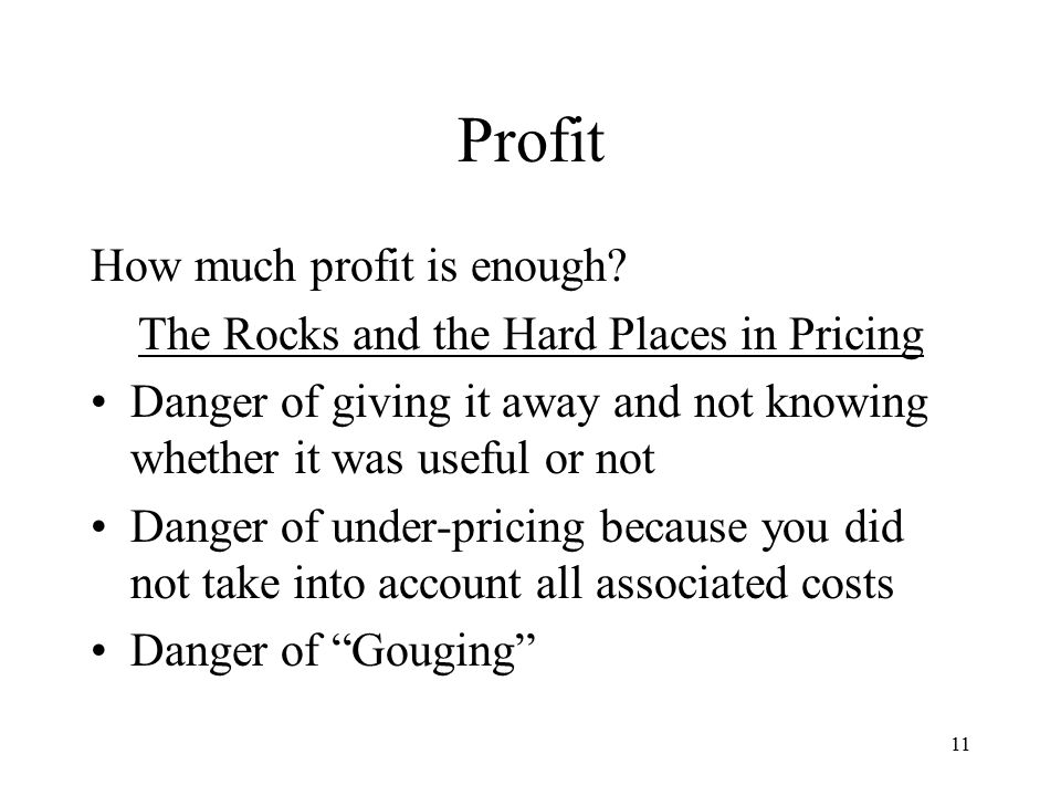 11 Profit How much profit is enough.
