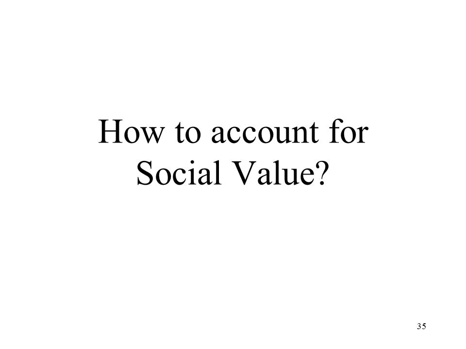 35 How to account for Social Value