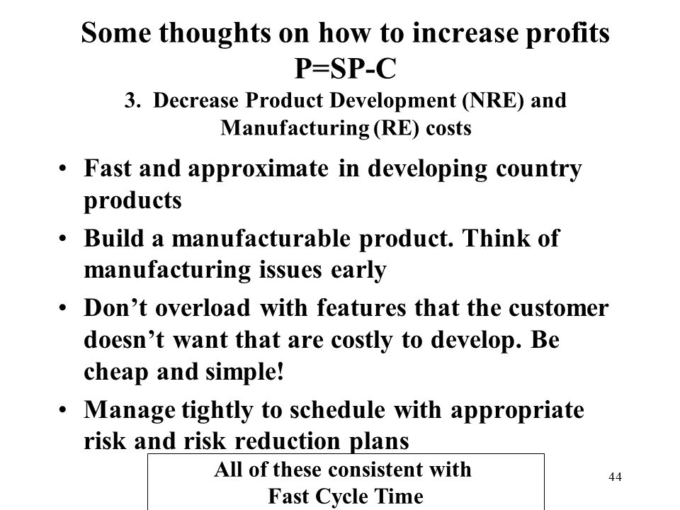 44 Fast and approximate in developing country products Build a manufacturable product.