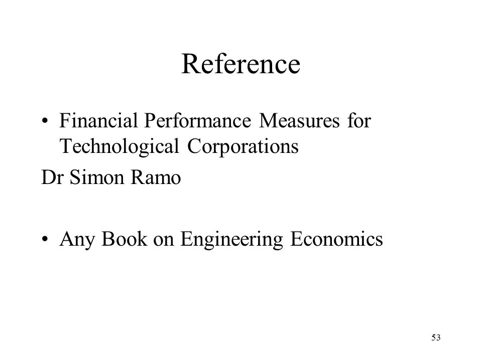 53 Reference Financial Performance Measures for Technological Corporations Dr Simon Ramo Any Book on Engineering Economics