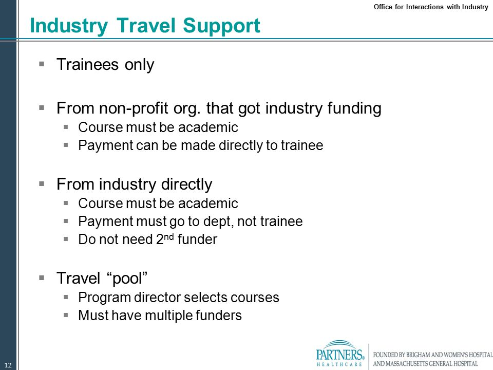 Office for Interactions with Industry 12 Industry Travel Support  Trainees only  From non-profit org.