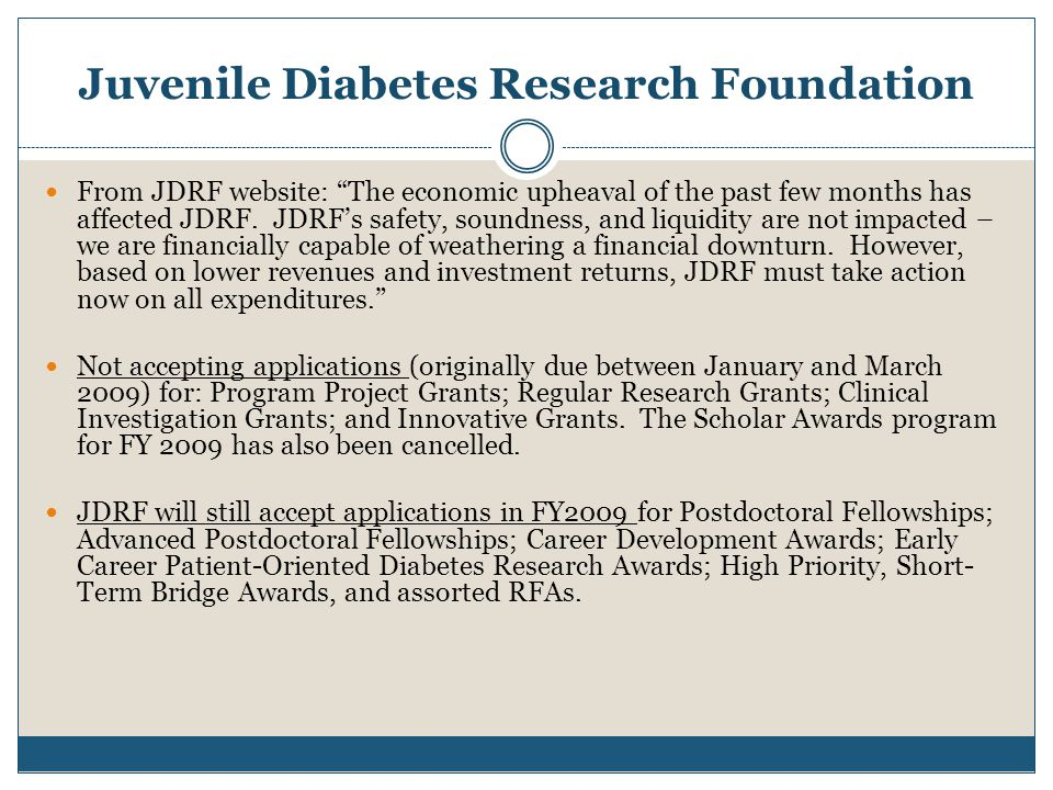 Juvenile Diabetes Research Foundation From JDRF website: The economic upheaval of the past few months has affected JDRF.