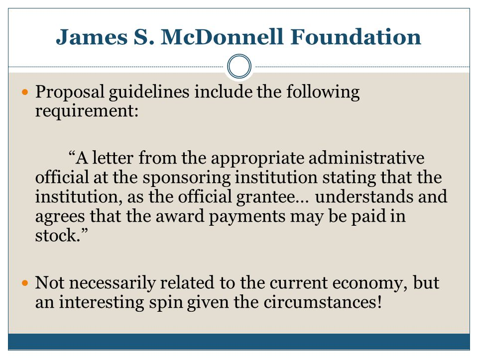 """James S. McDonnell Foundation Proposal guidelines include the following requirement: """"A letter from the appropriate administrative official at the spo"""