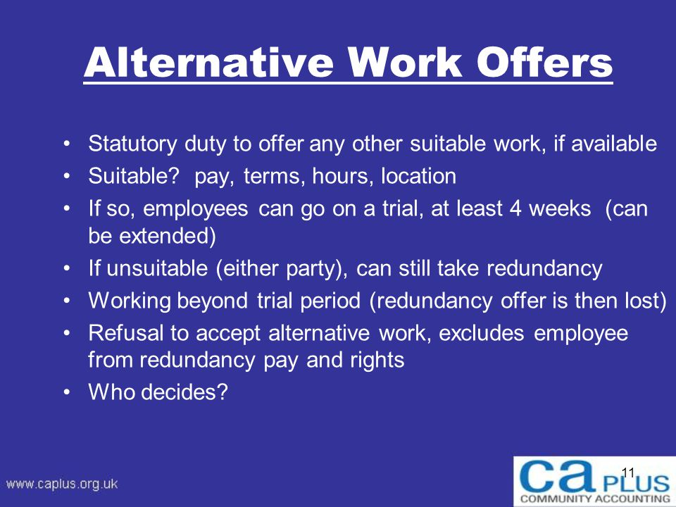 11 Alternative Work Offers Statutory duty to offer any other suitable work, if available Suitable.