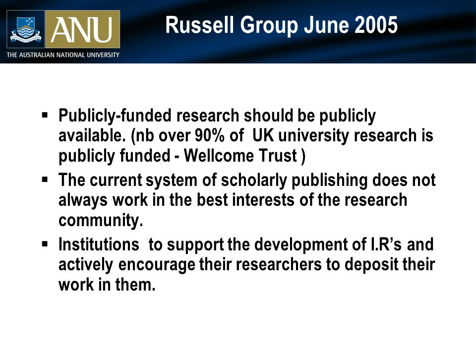 Russell Group June 2005  Publicly-funded research should be publicly available.