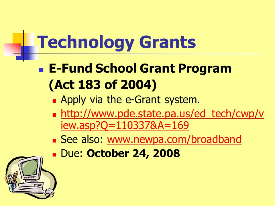 Technology Grants Department of Community & Economic Development Some DCED programs apply to schools engaged in community education efforts.