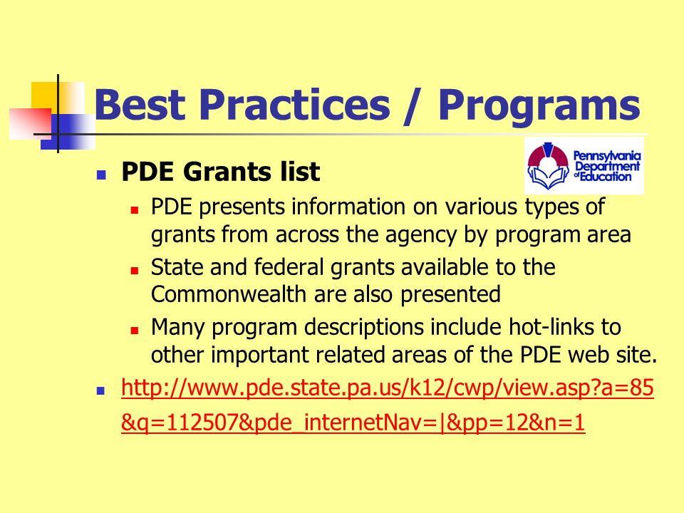 Best Practices / Programs E-Grants System enables submission of grant applications & reports via Internet : Adult Basic & Literacy Education Career and Technical Education Major Federal Programs Special Education/Early Intervention Safe and Drug Free Schools Call (717) 783-6686 or e-mail ra- egrantshelp@state.pa.us for helpra- egrantshelp@state.pa.us