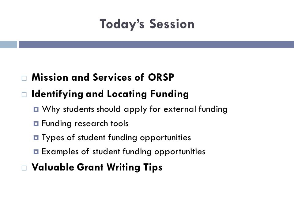 ORSP Mission Statement www.montclair.edu/ORSP  Encourage and support MSU faculty and staff members pursuing research grants or state/federal funding.