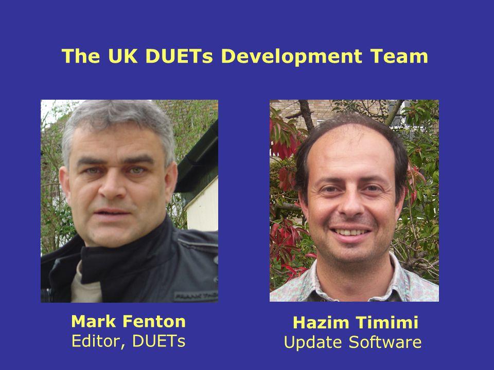 Mark Fenton Editor, DUETs The UK DUETs Development Team Hazim Timimi Update Software